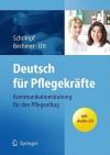 Deutsch Fur Pflegekrafte: Kommunikationstraining Fur Den Pflegealltag [With CD (Audio)] - Ulrike Schrimpf, Sabine Becherer, Andrea Ott