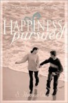 Happiness Pursued: Time-Tested Tools to Turn Anxiety Into Happiness - Shubel Hudson Owen