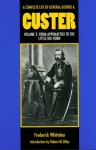 A Complete Life of General George A. Custer, Volume 2: From Appomattox to the Little Big Horn - Frederick Whittaker, Robert M. Utley