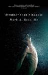 Stranger Than Kindness - Mark A. Radcliffe
