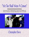 We Too Shall Wear a Crown: Honoring and Celebrating the Legacy and Tradition of African-American Women Who Wear Hats to Church - Christopher Davis