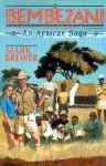 Bembezani: An African Saga - Mark Brewer