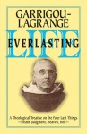 Life Everlasting and the Immensity of the Soul: A Theological Treatise on the Four Last Things: Death, Judgment, Heaven, Hell - Reginald Garrigou-Lagrange, Patrick Cummins