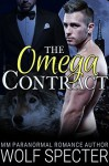The Omega Contract (M/M Gay Shifter Mpreg Romance) - Wolf Specter