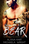 Saving Her Bear: A Second Chances Bear Shifter Romance (The Bears of Blackrock Book 1) - Michaela Wright, Alana Hart