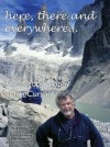 Here, There and Everywhere--: The Autobiography of Jim Curran - Jim Curran