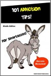 101 Addiction Tips - Everything You Need to Know about Addictions and Recovery - M. Smith, for SmartAsses Publishing, Smith Kindle Publishing