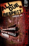 All Due Respect Issue 5 - Steve Weddle, Paul D. Brazill, J.J. Sinisi, Gabino Iglesias, Angel Luis Colón, Keith Rawson, Garnett Elliott, Mike Monson, Chris Rhatigan