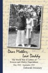 Dear Mother, Love Daddy: The World War II Letters of Roscoe and Gladys Yegerlehner: May 1942-September 1942 (Volume 1) - Deborah Sweeney