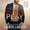 Power Play: A Romance Collection - Carly Robins, Lance Greenfield, Lauren Landish, J. F. Harding, Melissa Moran