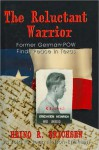 Reluctant Warrior: Former German Pow Finds Peace in Texas - Heino R. Erichsen, Jean Nelson-Erichsen