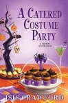 A Catered Costume Party (Mystery With Recipes) - Isis Crawford