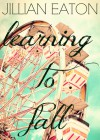 Learning to Fall - Jillian Eaton