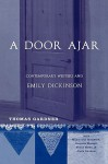 A Door Ajar: Contemporary Writers and Emily Dickinson - Thomas Gardner