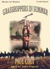 Grasshoppers in Summer - Paul Colt, Gene Engene