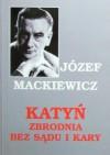Katyń. Zbrodnia bez sądu i kary - Józef Mackiewicz