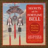 Secrets of the Fortune Bell: Ring in Positive Energy - Amy Zerner, Monte Farber