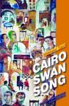 Cairo Swan Song (Modern Arabic Literature (Hardcover)) - Mekkawi Said, Adam Talib