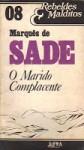 O marido complacente: historietas, contos e exemplos - Marquis de Sade