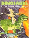Dinosaurs in God's World Long Ago: Happy Day Book - Henrietta Gambill