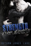 Strength from Loyalty - Autumn Jones Lake