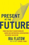 Present at the Future - Ira Flatow