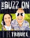The Buzz on Travel - Rusty Fischer