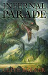 Infernal Parade - Clive Barker, Bob Eggleton