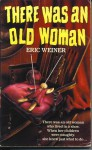 There Was an Old Woman: Nursery Crimes - Eric Weiner