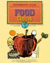 36857 Environmental Action: Food Choices, Student Edition - E2 Environment & Education Project, Leslie Crawford, Dale Seymour Publications Secondary