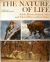 The Nature Of Life: Earth, Plants, Animals, Man And Their Effect On Each Other - Lorus Johnson Milne, Margery Milne