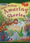 Start Writing Amazing Stories (Adventures in Literacy) - Penny King, Ruth Thomson