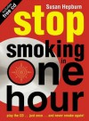 Stop Smoking in One Hour: Play the CD… just once… and never smoke again! - Susan Hepburn
