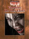 Vampires: Do They Exist? - Gail B. Stewart