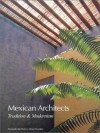 Mexican Architects; Tradition and Modernism (Mexican Architects) - Omar Fuentes Elizondo, Fernando de Haro