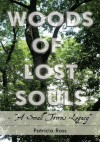 """Woods of Lost Souls- """"A Small Towns Legacy"""" - Patricia Ross"""