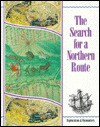 The Search for a Northern Route: Exploration and Encounters - Peter Chrisp