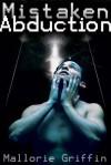 Mistaken Abduction - Mallorie Griffin