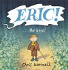 Eric! - Chris Wormell