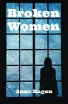 Broken Women - Anne Hagan