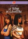 Le Trône de Cléopatre - Annie Jay, Christophe Durual