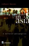 Doing Business In Asia: A Cultural Perspective - Robert B. Burns