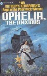 Ophelia, the Anxious (Saga of the Phenwich Women #18) - Katheryn Kimbrough