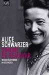 Simone De Beauvoir. Weggefährtinnen im Gespräch - Alice Schwarzer