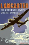 Lancaster: The Second World War's Greatest Bomber - Leo McKinstry