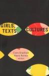 Girls, Texts, Cultures - Clare Bradford, Mavis Reimer
