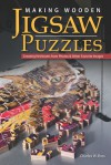 Making Wooden Jigsaw Puzzles: Creating Heirlooms from Photos & Other Favorite Images - Charlie Ross