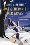 Das Geheimnis der Grays: Kriminalroman - Anne Meredith, Barbara Heller