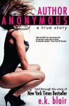 Author Anonymous: A True Story - Adept Edits, L.E. Blair, Anonymous