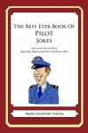 The Best Ever Book of Pilot Jokes - Mark Young